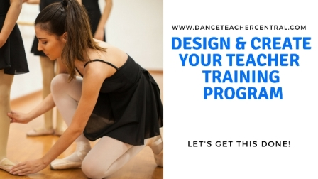 Design and Create you Dance Teacher Training Programs